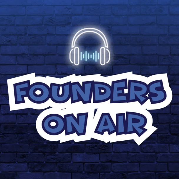 founders on air podcast