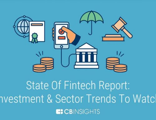 State of Fintech Report: Investment & Sector Trends To Watch